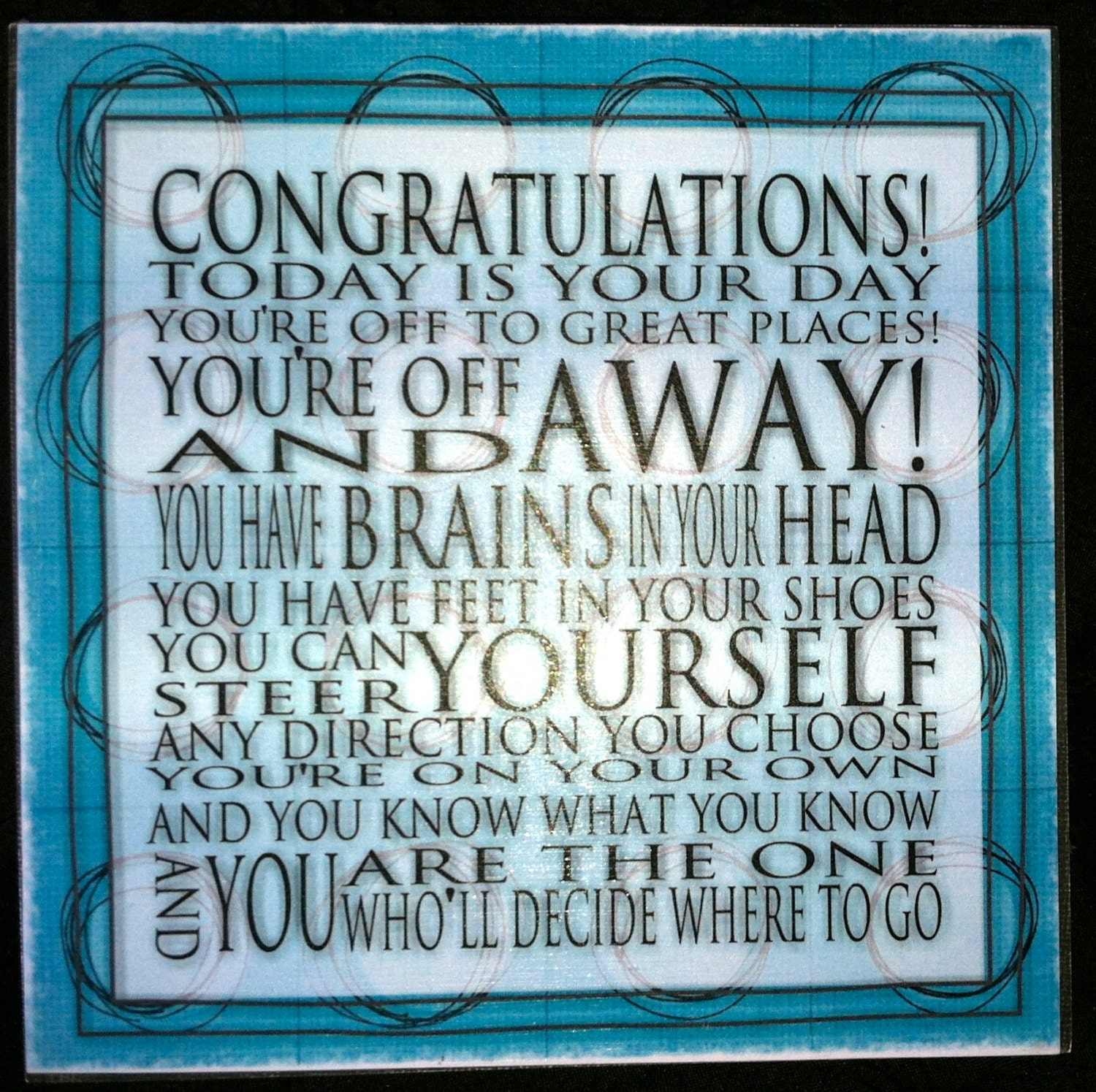Dr Seuss Today Is Your Day Quote: Dr Seuss Today Is Your Day Cafe Mount 6x6 Graduation
