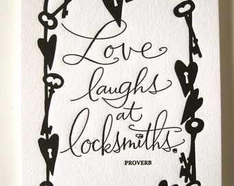 LETTERPRESS ART PRINT- Love laughs at locksmiths. Proverb