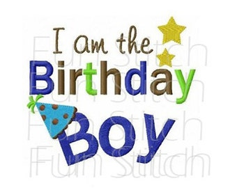 I am the birthday boy machine embroidery design