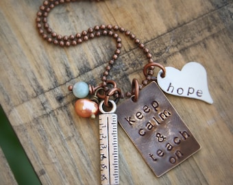 Keep calm and teach on - new Teacher necklace - mixed metal -with heart full of hope and ruler charm