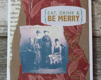 Eat drink and be merry stitched paper collage card blank inside