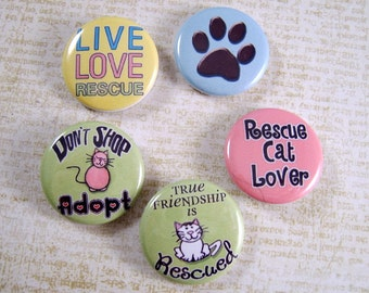 "1"" Inch Pins, Rescue, Cat, Dont Shop Adopt, 100% Feline Charity Item"