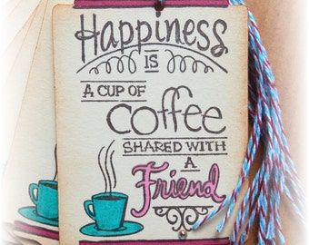 Coffee tags - Happiness is.... (8)