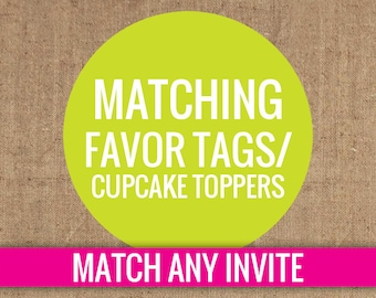 Matching Favor Tags/ Cupcake Toppers - DIY Printable