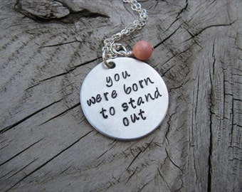 "Inspiration Necklace- ""you were born to stand out"" with an accent bead of your choice"