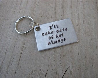 "Mother in Law Keychain- ""I'll take care of her always""- Hand-Stamped Keychain"