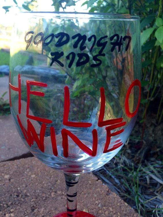 Good Night Kids Hello Wine Glass