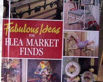 Book, Hardcover, Fabulous Ideas for Flea Market Finds