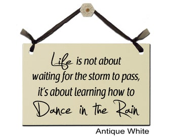 Life is not about waiting for the storm to pass, it's about learning how to Dance in the Rain