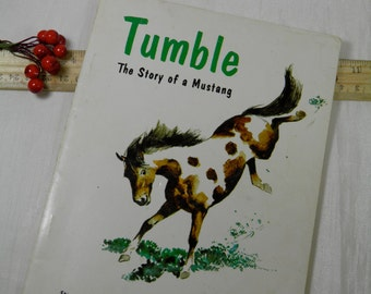 1966 Tumble, The Story of a Mustang - Cowboy Illustrations - Children's Western Story Book