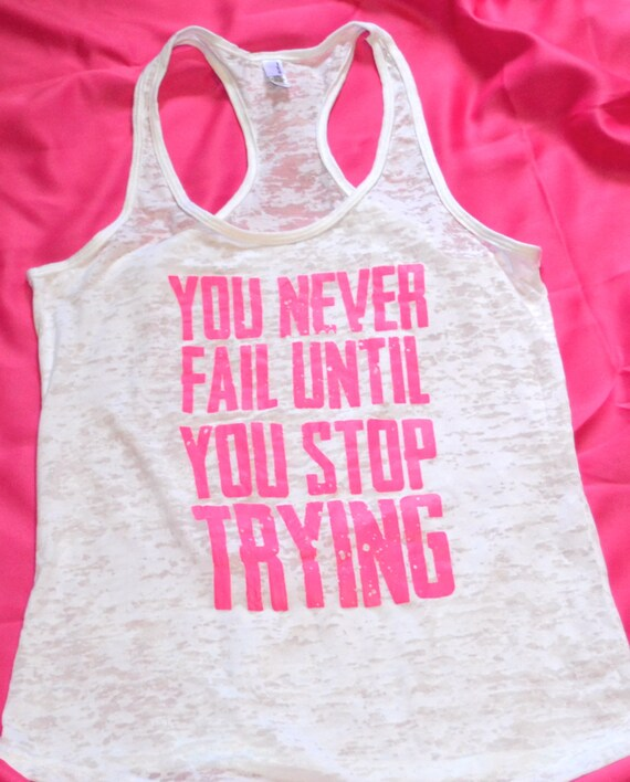 Inspirational Quotes About Failure: Items Similar To You Never Fail Until You Stop Trying Cute