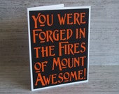 You were forged in the fires of mount Awesome- Black with Orange lettering- Lord of the Rings / Hobbit Inspired Thank You Card- Blank inside