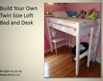 Twin Size Loft Bed and Desk Plans and Instructions