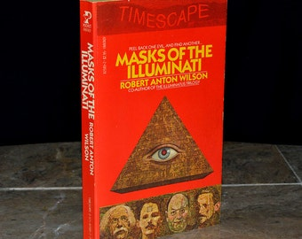 Masks of the Illuminati - First Edition Book by Robert Anton Wilson - Aleister Crowley / Magick / New World Order Conspiracy - Very Bizarre