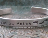 Hand Stamped - Custom Made - Bracelet - Walk of faith - Religious Bracelet - Ladies Bracelet - Girls Bracelet