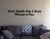 Every Family Has A Story Welcome to Ours-Living Room Decor- Wall Decal