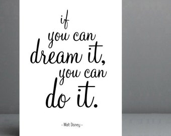 Walt Disney quote. If you can dream it, you can do it. Typography Print. 8x10 on A4 Archival Matte Paper