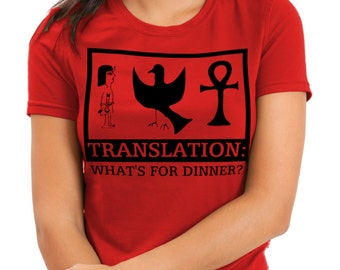 Woman's Egyptian Hieroglyph T-Shirt, Red Fitted Tee, Translation-What's for Dinner, Funny and Clever