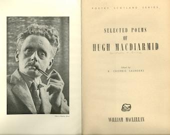 Hugh MacDiarmid - Selected Poems Edited by R. Crombie Saunders in the Poetry of Scotland Series issued by William MacLellan in 1945