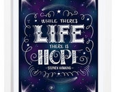 While There's Life There Is Hope - Print - 10x13