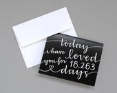 LAST CHANCE Personalized Greeting Card // Today I Have Loved You For So Many Days (Black)