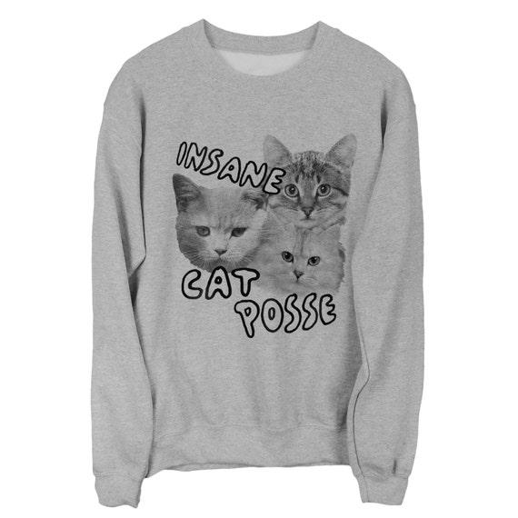 Insane Cat Posse sweatshirt UNISEX sizes S, M, L, XL
