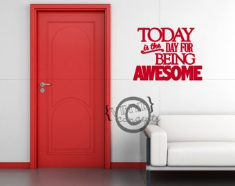 Today is the day for being AWESOME - Vinyl Wall Art