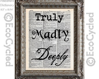 Truly Madly Deeply Love Quote on Vintage Upcycled Dictionary Art Print Book Art Print Repurposed Recycled Word Art Typography bookworm gift
