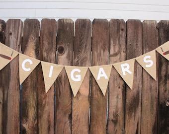 Cigar Banner - Cigar Bar - Cigar Sign - Cigar Bar Banner - Wedding Decorations - Wedding Banner - Rustic Wedding - Burlap, Garland - Bunting