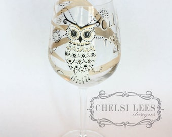 Hand Painted Wine Glass: Owl You Need Is Wine