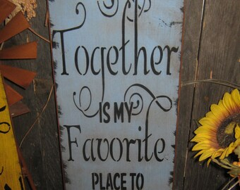 """Primitive Wood Sign """" Together Is My Favorite Place to Be """" Handpainted Country Folkart Housewares Wall Decor"""
