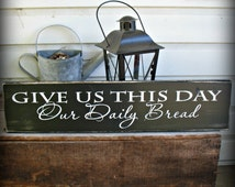 Give Us This Day Our Daily Bread  -- Painted Wooden Sign