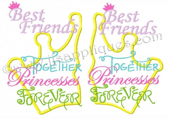 Instant Download - Best Friends Embroidery Applique-Best FriendsTogether Princesses Forever-2 Divided Crowns 4x4, 5x7, 6x10 hoops