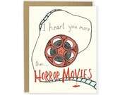 I Heart You More Than Horror Movies Card - Funny Love Card, Funny Anniversary Card, Like Card, Funny Friend Card, Horror Movies