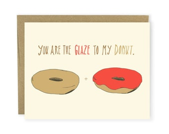 Love / Like Card - You Are The Glaze To My Donut - Funny Love Card, Funny Anniversary Card, Illustrated Card