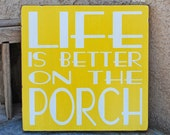 Life Is Better On The Porch - Outdoor - Porch - Patio