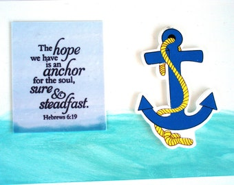 ANCHOR Verse decor.  The hope we have is an anchor for the soul, sure and steadfast.  Hebrews 6.19. Handmade Biblical Scripture Art Plaque