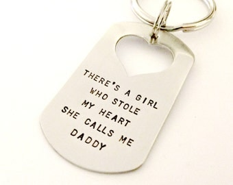There's A Girl Who Stole My Heart She Calls Me Daddy - Custom Hand Stamped Dog Tag Key Chain - Daddy Daughter Gift - Personalized Key Chain