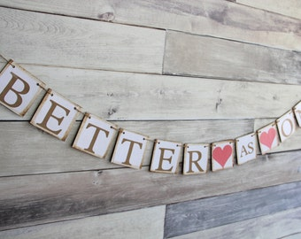 Wedding Reception Banner Decoration - Better As One - Engagement Party