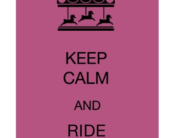 keep calm and ride on, Carousel, Summertime fun, color choices, black and white, rose pink, blush