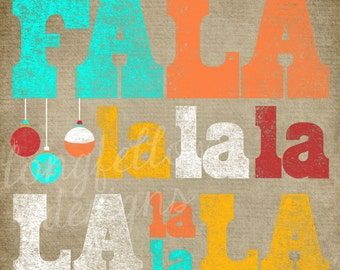 12 x 12 Falalalala Typography Print - Christmas Print - Choose From Aqua/Orange or Green/Red Version - Or make up your own colors!