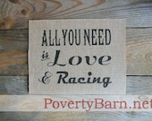 All You Need is Love and Racing Burlap Print
