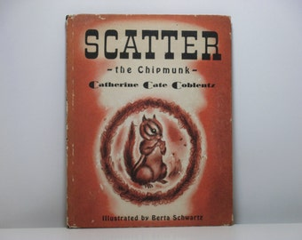 Scatter The Chipmunk by Catherine Cate Coblentz Illustrated by Bertha Schwartz 1946 Vintage Children's Book