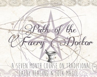 FAERY DOCTOR Seven Month Online Course, Faery Healing, Shamanic Studies, The Sidhe Grove Faery Curriculum