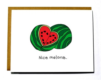 Funny I love you card, Nice Melons, Valentines Day, Anniversary card