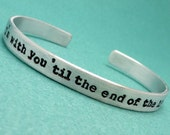 I'm with you 'til the end the line - A  Hand Stamped Bracelet in Aluminum or Sterling Silver