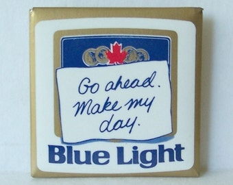 Vintage 1980s Go ahead Make my day Blue Light Pin Breweriana Beer