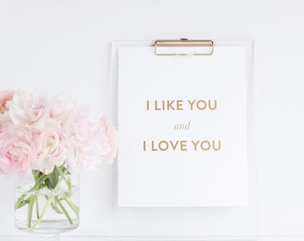 I Like You & I Love You - Gold Foil Print