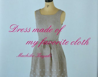Dress Made of My Favorite Cloth by Machiko Kayaki - Japanese Sewing Pattern Book