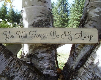 Wood Sign, Couple Sign, Wedding Sign, You Will Forever Be My Always Sign, Handmade Sign,  Word Art Sign